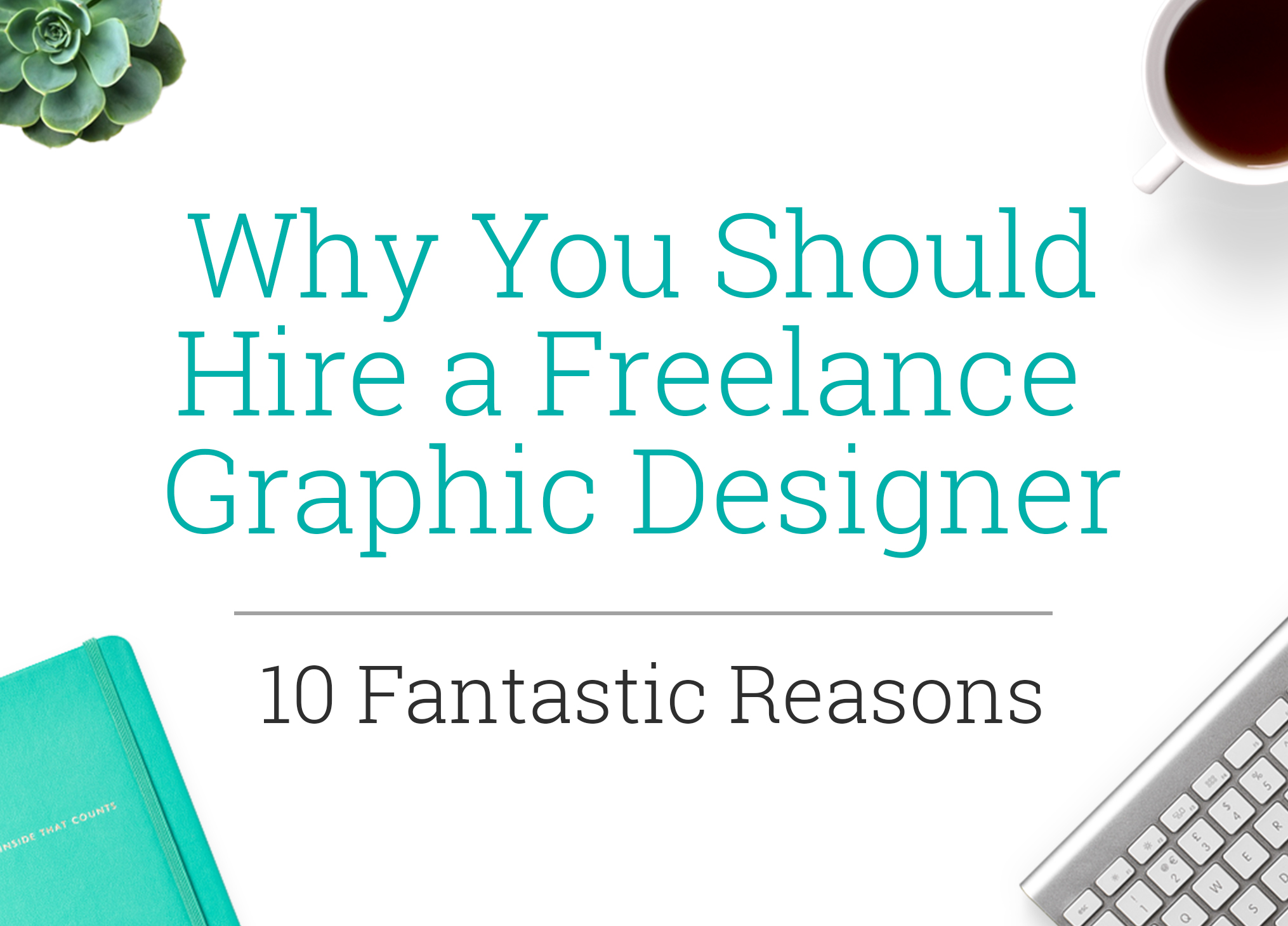 Why Hire a Freelance Graphic Designer
